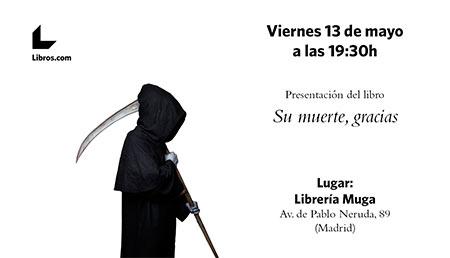 Presentación en MADRID de 'Su Muerte, gracias' @ Librería Muga | Madrid | Comunidad de Madrid | España